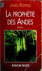 Cover of: La Prophetie des Andes