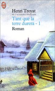 Cover of: Tant que la terre durera