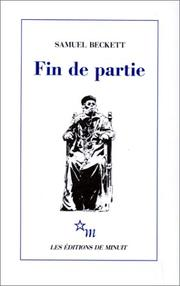 Cover of: Fin de partie: a play in one act ; followed by, Act without words : a mime for one player