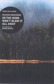 "Cover of: So the Wind Won't Blow It All Away (""Rebel Inc."" Classics)"