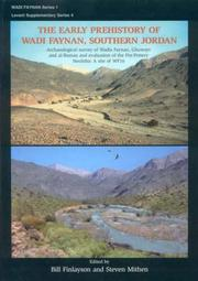 Cover of: EARLY PREHISTORY OF WADI FAYNAN, SOUTHERN JORDAN: ARCHAEOLOGICAL SURVEY OF WADIS FAYNAN,...; ED. BY BILL FINLAYSON