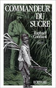 Cover of: Commandeur du sucre: récit