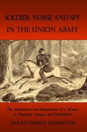Cover of: Memoirs of a Soldier, Nurse and Spy In The Union Army