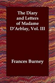 Cover of: The Diary and Letters of Madame D'Arblay, Vol. III