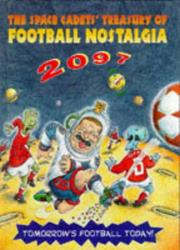Cover of: The Space Cadets' Treasury of Football Nostalgia, 2097