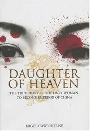 Cover of: DAUGHTER OF HEAVEN: THE TRUE STORY OF THE ONLY WOMAN TO BECOME EMPEROR OF CHINA