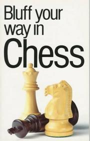 Cover of: Bluff Your Way in Chess (The Bluffer's Guides)