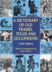 Cover of: A dictionary of old trades, titles and occupations