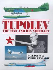 Cover of: Tupolev the Man and His Aircraft