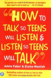 Cover of: How to Talk So Teens Will Listen and Listen So Teens Will Talk