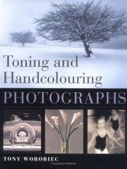 Cover of: Toning and Hand Colouring Photographs