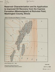 Cover of: Reservoir characterization and its application to improved oil recovery from the Cypress Formation (Mississippian) at Richview Field, Washington County, Illinois