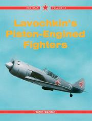 Cover of: Lavochkin's Piston-Engined Fighters -Red Star Volume 10 (Red Star)
