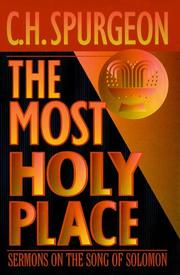Cover of: Most Holy Place: sermons on the Song of Solomon... : delivered at the Metropolitan Tabernacle and New Park Street Chapel