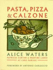 Cover of: Chez Panisse Pasta, Pizza and Calzone