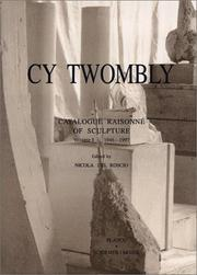 Cover of: Cy Twombly: Catalogue Raisonne of Sculpture