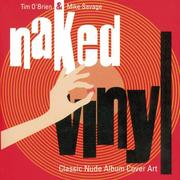 Cover of: Naked Vinyl. Classic Nude Album Cover Art.