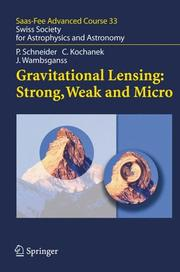Cover of: Gravitational Lensing: Strong, Weak and Micro