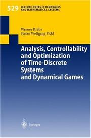 Cover of: Analysis, Controllability and Optimization of Time-Discrete Systems and Dynamical Games (Lecture Notes in Economics and Mathematical Systems)