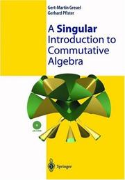 Cover of: A Singular Introduction to Commutative Algebra