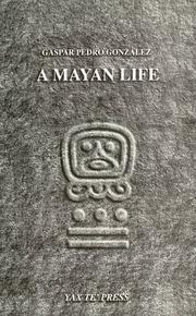 Cover of: A Mayan life