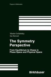 Cover of: The Symmetry Perspective: From Equilibrium to Chaos in Phase Space and Physical Space