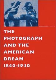 Cover of: Photograph and The American Dream, 1840-1940, The