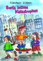 Cover of: Berts intime Katastrophen. ( Ab 10 J.).