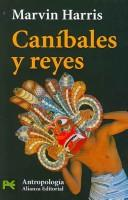 Cover of: Canibales Y Reyes/ Cannibals and Kings (Ciencias Sociales / Social Sciences)