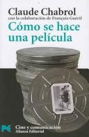 Cover of: Como Se Hace Una Pelicula / How to Make a Movie (Libro Practico Y Aficiones / Practical Books and Fans)