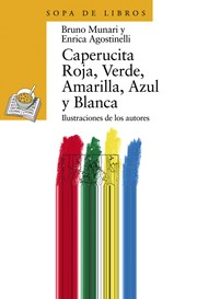 Cover of: Caperucita Roja, Verde, Amarilla, Azul Y Blanca / Little Red Riding Hood, Green, Yellow, Blue and White (Sopa De Libros / Soup of Books)