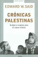 Cover of: Cronicas Palestinas / The End of the Peace Process: Arabes e Israelies Ante el Nuevo Milenio / Oslo and After