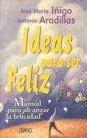 Cover of: Ideas para ser feliz