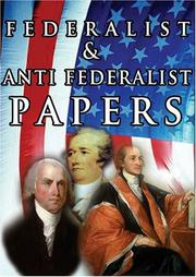 Cover of: The Federalist & Anti Federalist Papers