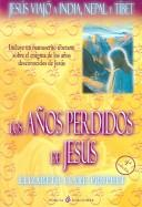 Cover of: Los Anos Perdidos De Jesus/ The Lost Years of Jesus
