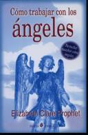 Cover of: Como trabajar con los angeles/How To Work with Angels