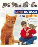 Cover of: Como educar a tu Gatito/ Kitten Training for Kids
