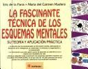 Cover of: La Fascinante Tecnica De Los Esquemas Mentales / The Fascinating Technique of Mental Diagrams