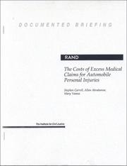 Cover of: The costs of excess medical claims for automobile personal injuries: documented briefing
