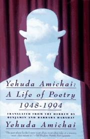 Cover of: Yehuda Amichai: A Life of Poetry, 1948-1994