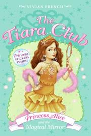 Cover of: The Tiara Club 4: Princess Alice and the Magical Mirror (The Tiara Club)