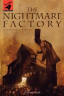 Cover of: The Nightmare Factory