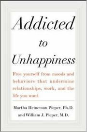 Cover of: Addicted to Unhappiness