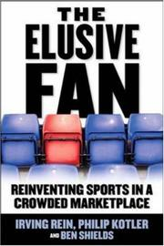 Cover of: The Elusive Fan: Reinventing Sports in a Crowded Marketplace