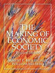 Cover of: Making of Economic Society, The (12th Edition) (Heilbroner, Robert L//Making of Economic Society)