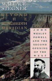 Cover of: Beyond the hundredth meridian: John Wesley Powell and the second opening of the West