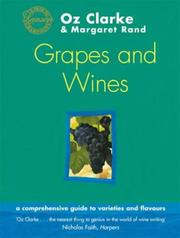 Cover of: Oz Clarke's grapes and wines: the definitive guide to the world's great grapes and the wines they make