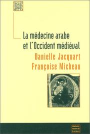 Cover of: La médecine arabe et l'Occident médiéval