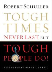 Cover of: Tough Times Never Last, But Tough People Do