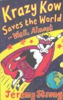 Cover of: Krazy Kow Saves the World---Well, Almost